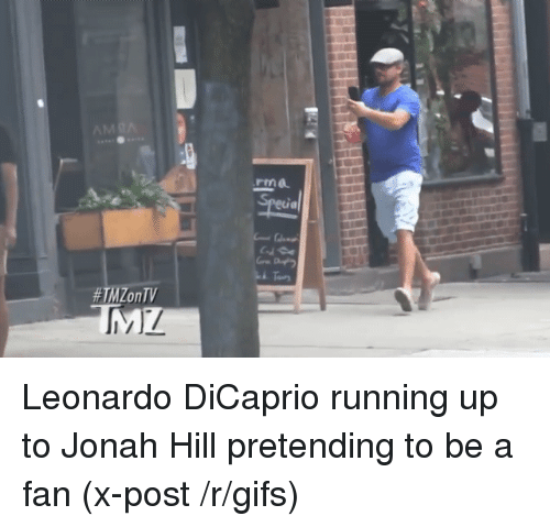 Leonardo DiCaprio: Leonardo DiCaprio running up to Jonah Hill pretending to be a fan (x-post /r/gifs)