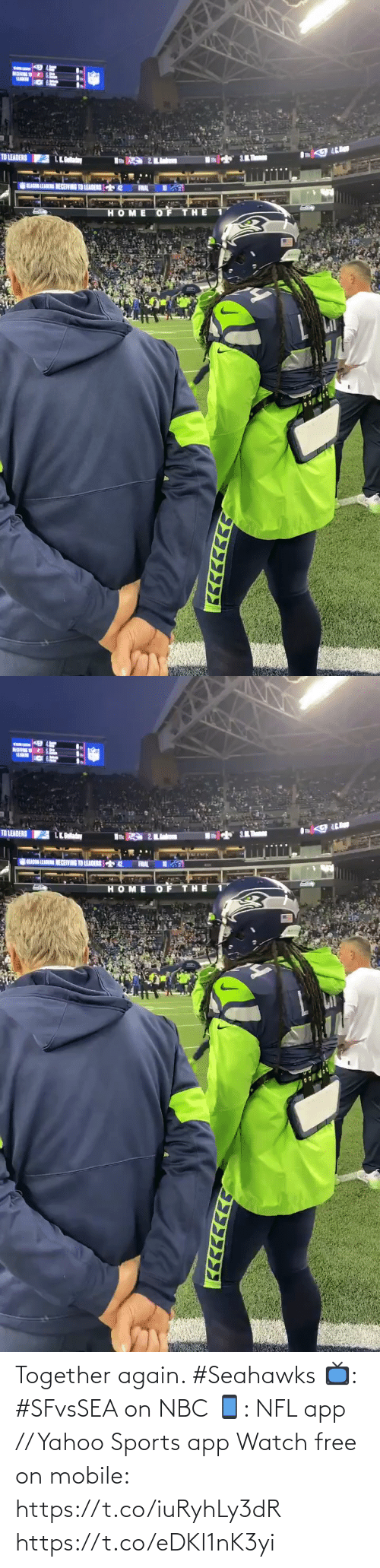 Seahawks: TO LEADERS A Lad  HOME OF THE   LEADN  TO LEADERS  AN LEAM  ECEVING TO LEADERS  HOME O F THE  בככככ Together again. #Seahawks  📺: #SFvsSEA on NBC 📱: NFL app // Yahoo Sports app Watch free on mobile: https://t.co/iuRyhLy3dR https://t.co/eDKI1nK3yi