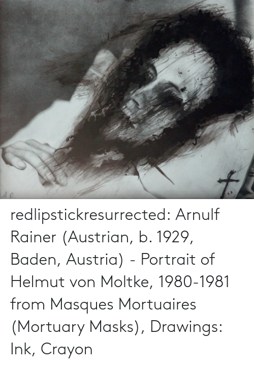Tumblr, Blog, and Drawings: to redlipstickresurrected:  Arnulf Rainer (Austrian, b. 1929, Baden, Austria) - Portrait of Helmut von Moltke, 1980-1981 from Masques Mortuaires (Mortuary Masks), Drawings: Ink, Crayon