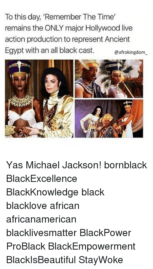 Egypte: To this day, Remember The Time'  remains the ONLY major Hollywood live  action production to represent Ancient  Egypt with an all black cast  @afrokingdom Yas Michael Jackson! bornblack BlackExcellence BlackKnowledge black blacklove african africanamerican blacklivesmatter BlackPower ProBlack BlackEmpowerment BlackIsBeautiful StayWoke