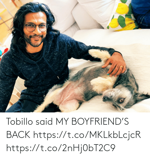 My Boyfriend: Tobillo said MY BOYFRIEND'S BACK https://t.co/MKLkbLcjcR https://t.co/2nHj0bT2C9