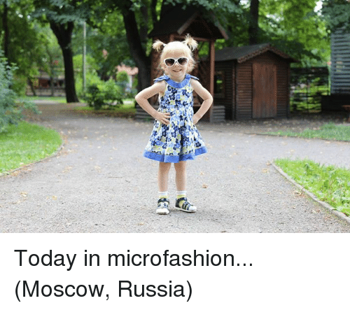 Dank, Russia, and Today: Today in microfashion...  (Moscow, Russia)