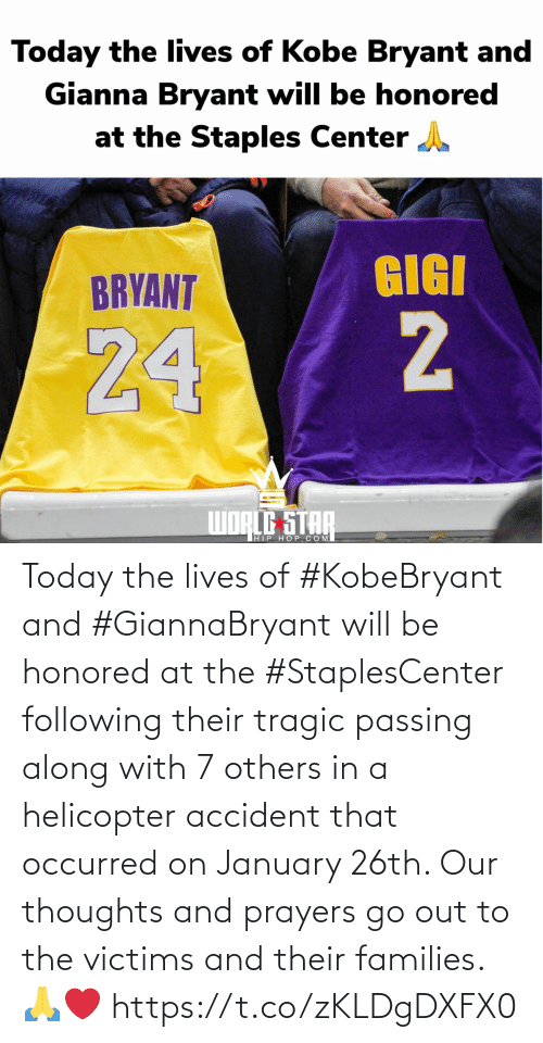 following: Today the lives of #KobeBryant and #GiannaBryant will be honored at the #StaplesCenter following their tragic passing along with 7 others in a helicopter accident that occurred on January 26th. Our thoughts and prayers go out to the victims and their families. 🙏❤️ https://t.co/zKLDgDXFX0