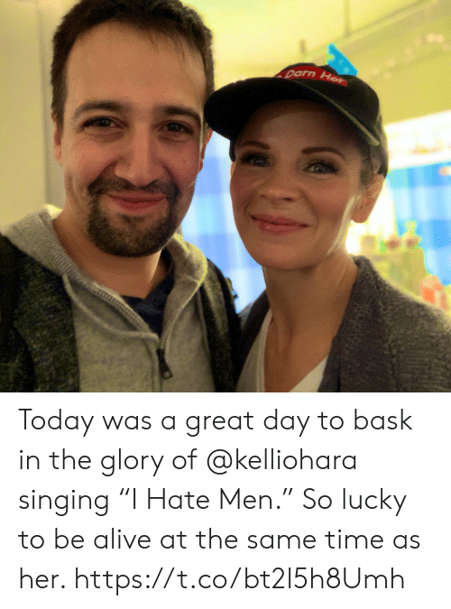 "Alive, Memes, and Singing: Today was a great day to bask in the glory of @kelliohara singing  ""I Hate Men."" So lucky to be alive at the same time as her. https://t.co/bt2l5h8Umh"