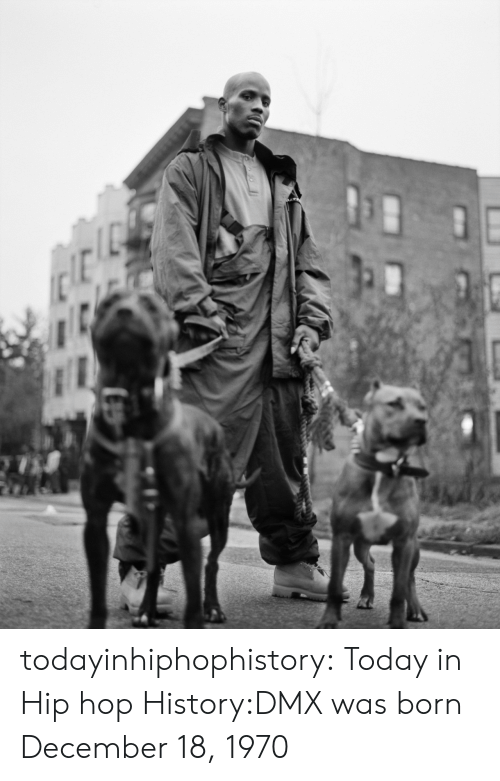 DMX: todayinhiphophistory:  Today in Hip hop History:DMX was born December 18, 1970
