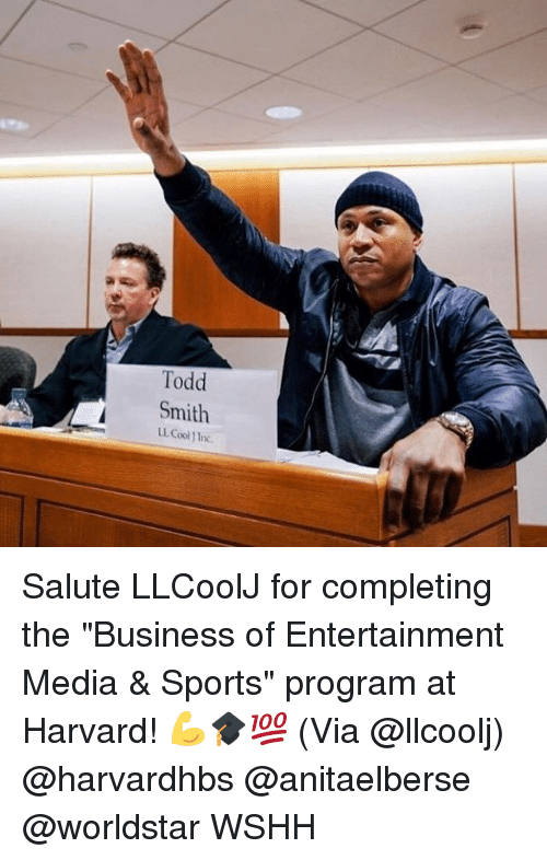 "Memes, Sports, and Worldstar: Todd  LL. Cool J In Salute LLCoolJ for completing the ""Business of Entertainment Media & Sports"" program at Harvard! 💪🎓💯 (Via @llcoolj) @harvardhbs @anitaelberse @worldstar WSHH"