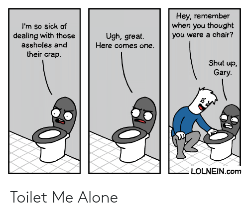 Being alone: Toilet Me Alone