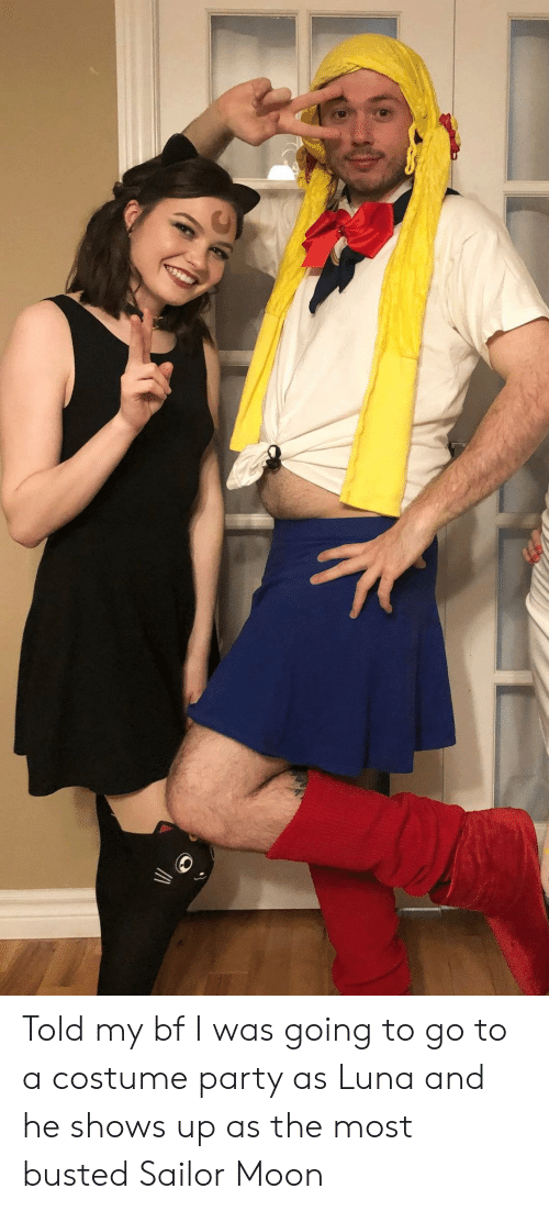 luna: Told my bf I was going to go to a costume party as Luna and he shows up as the most busted Sailor Moon