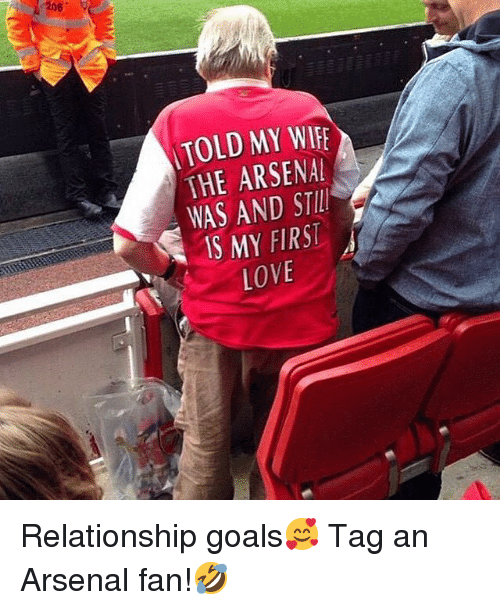 Arsenal, Goals, and Love: TOLD MY WIE  THE ARSENA  WAS AND STLL  S MY FIRST  LOVE Relationship goals🥰 Tag an Arsenal fan!🤣