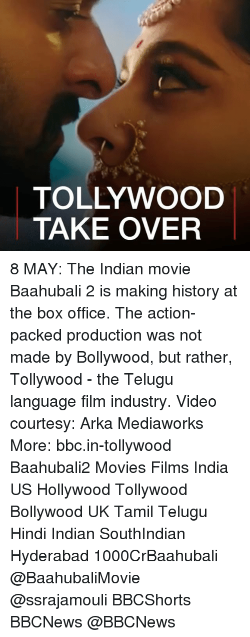 tamil: TOLLYWOOD  TAKE OVER 8 MAY: The Indian movie Baahubali 2 is making history at the box office. The action-packed production was not made by Bollywood, but rather, Tollywood - the Telugu language film industry. Video courtesy: Arka Mediaworks More: bbc.in-tollywood Baahubali2 Movies Films India US Hollywood Tollywood Bollywood UK Tamil Telugu Hindi Indian SouthIndian Hyderabad 1000CrBaahubali @BaahubaliMovie @ssrajamouli BBCShorts BBCNews @BBCNews