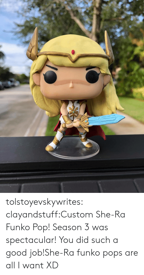 Pop, Tumblr, and Blog: tolstoyevskywrites:  clayandstuff:Custom She-Ra Funko Pop! Season 3 was spectacular! You did such a good job!She-Ra funko pops are all I want XD