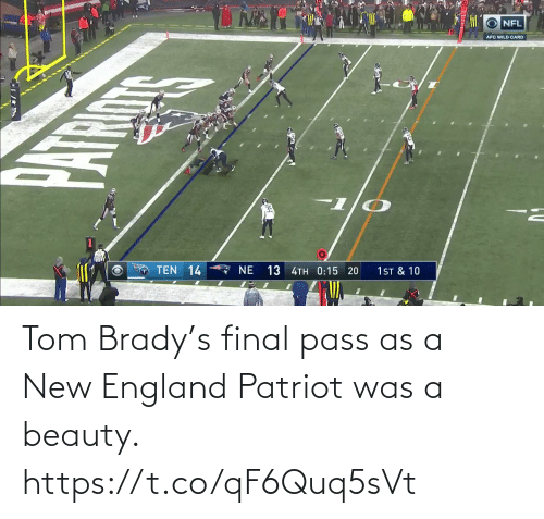 New England Patriot: Tom Brady's final pass as a New England Patriot was a beauty.  https://t.co/qF6Quq5sVt