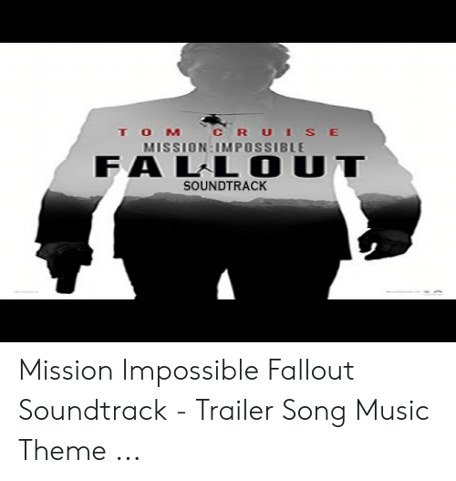 mission impossible 6 fallout trailer song download