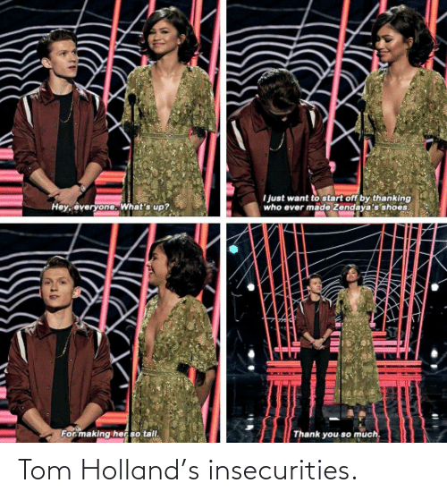 holland: Tom Holland's insecurities.