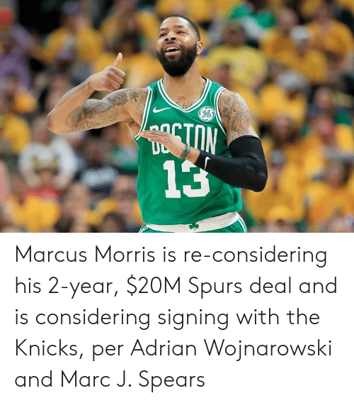 Spurs: TON  13 Marcus Morris is re-considering his 2-year, $20M Spurs deal and is considering signing with the Knicks, per Adrian Wojnarowski and Marc J. Spears