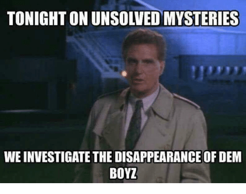 Nfl, Unsolved Mysteries, and Unsolved: TONIGHT ON UNSOLVED MYSTERIES  WE INVESTIGATE THE DISAPPEARANCE OF DEM  BOYZ