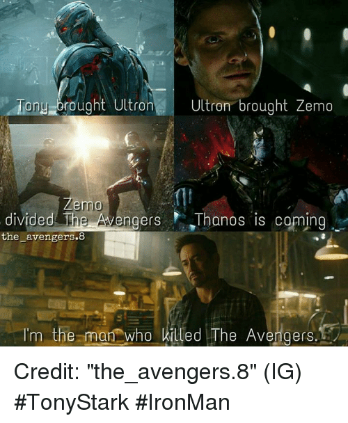 """Broughts: Tony brought Ultron Ultron brought Zemo  emo  divided T  Avengers anos is coming  the avengers 8  Im th  man who killed The Avengers. Credit: """"the_avengers.8"""" (IG)   #TonyStark #IronMan"""