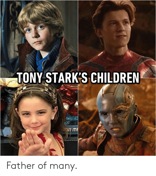 Father Of: TONY STARK'S CHILDREN Father of many.