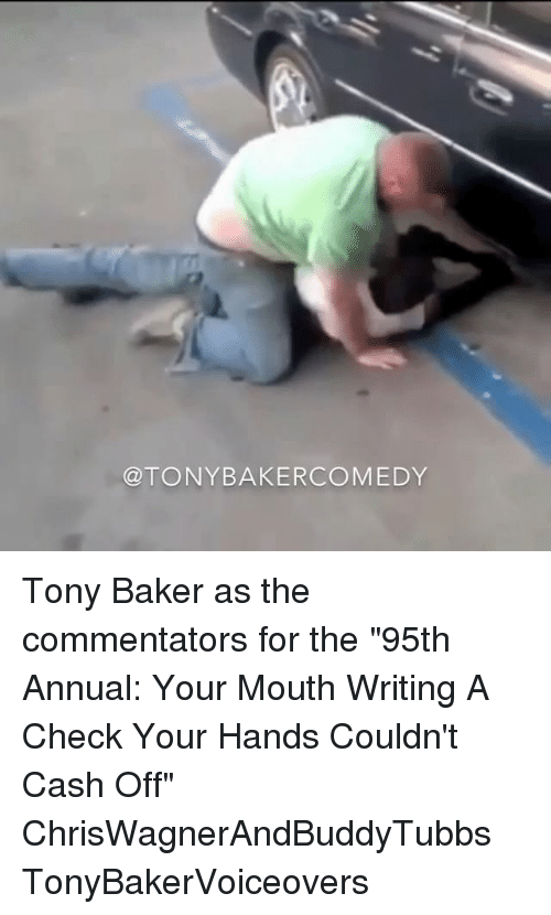 """annuale: @TONYBAKERCOMEDY Tony Baker as the commentators for the """"95th Annual: Your Mouth Writing A Check Your Hands Couldn't Cash Off"""" ChrisWagnerAndBuddyTubbs TonyBakerVoiceovers"""