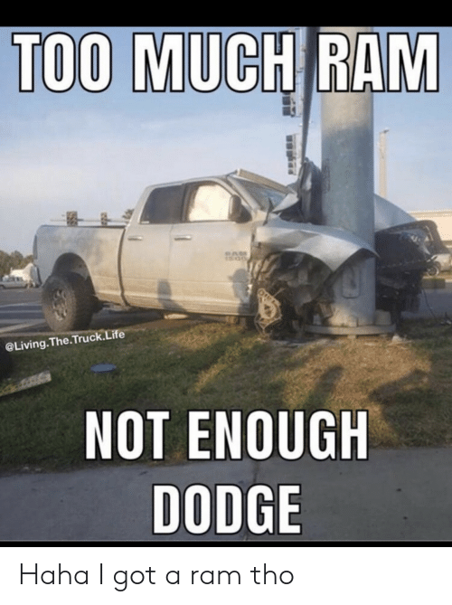 not-enough: TOO MUCH RAM  @Living.The.Truck.Life  NOT ENOUGH  DODGE Haha I got a ram tho