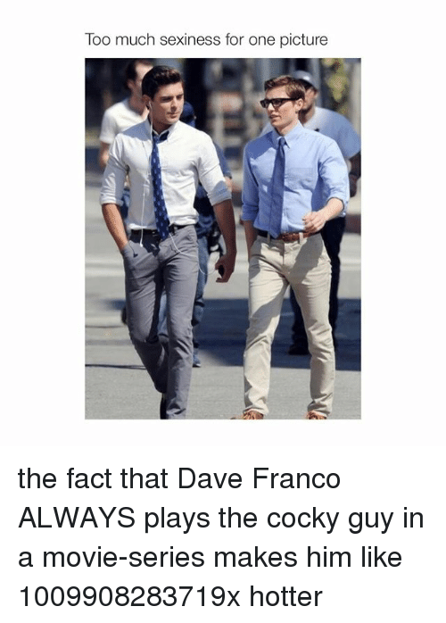 Facts, Movies, and Sexy: Too much sexiness for one picture the fact that Dave Franco ALWAYS plays the cocky guy in a movie-series makes him like 1009908283719x hotter