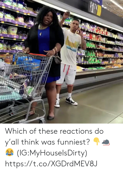 reactions: tOo Which of these reactions do y'all think was funniest? ??? (IG:MyHouseIsDirty) https://t.co/XGDrdMEV8J