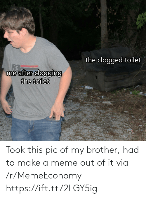 brother: Took this pic of my brother, had to make a meme out of it via /r/MemeEconomy https://ift.tt/2LGY5ig