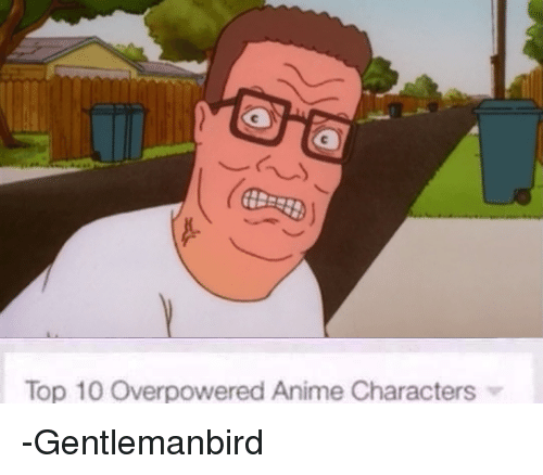 Top 10 Overpowered Anime Characters