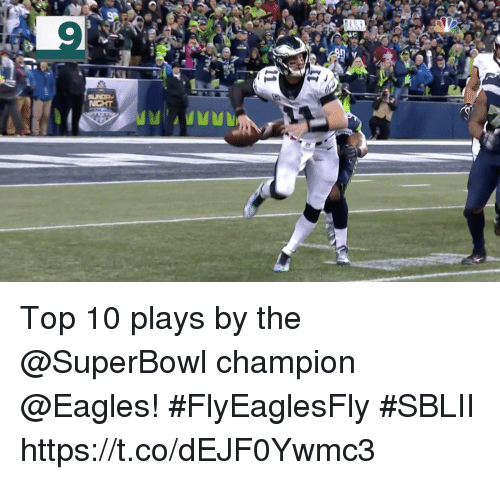 Philadelphia Eagles, Memes, and Superbowl: Top 10 plays by the @SuperBowl champion @Eagles!  #FlyEaglesFly #SBLII https://t.co/dEJF0Ywmc3