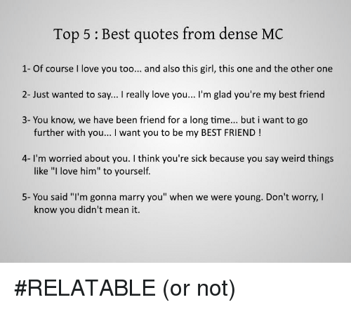 Top 5 Best Quotes From Dense Mc 1 Of Course I Love You Too And Also