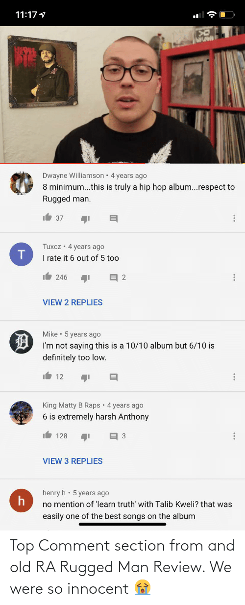 innocent: Top Comment section from and old RA Rugged Man Review. We were so innocent 😭