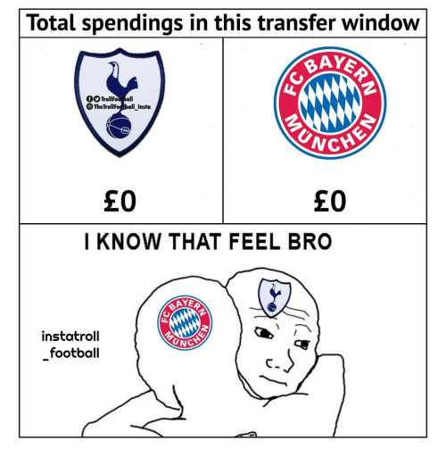 Football, Memes, and 🤖: Total spendings in this transfer window  0OTrollFoo all  TheTrollFoball Insta  £0  £0  I KNOW THAT FEEL BRO  AYER  instatroll  football  UNC