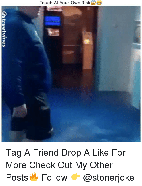 Memes, 🤖, and Friend: Touch At Your Own Risk Tag A Friend Drop A Like For More Check Out My Other Posts🔥 Follow 👉 @stonerjoke