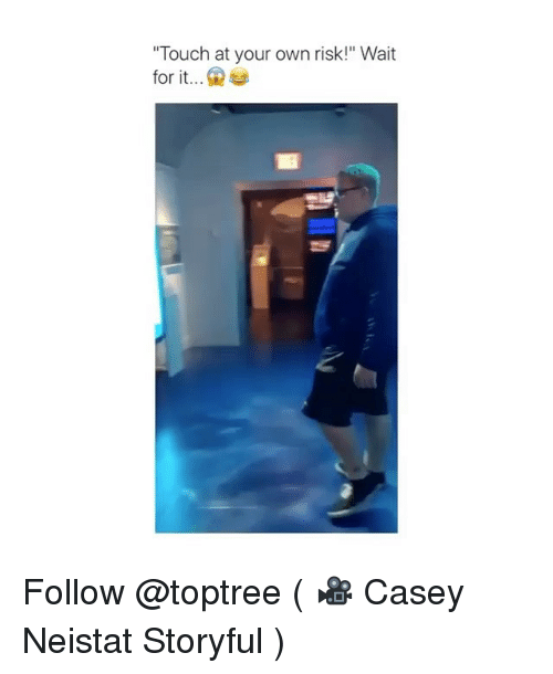 """Trendy, Touch, and Own: Touch at your own risk!"""" Wait  for it.. Follow @toptree ( 🎥 Casey Neistat Storyful )"""