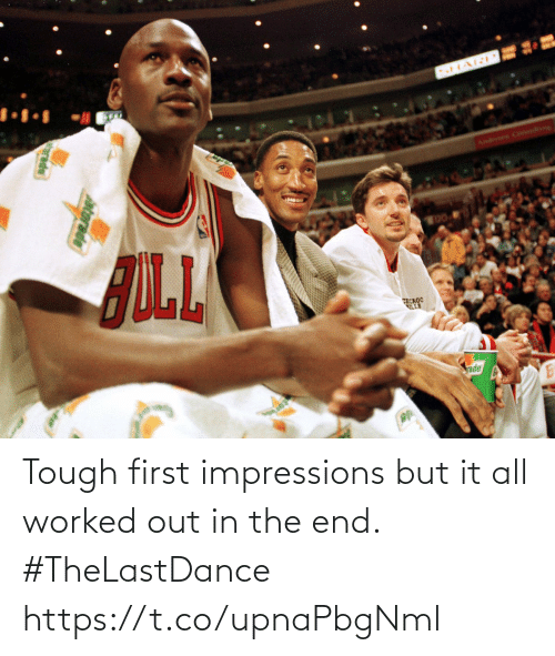 in the end: Tough first impressions but it all worked out in the end. #TheLastDance https://t.co/upnaPbgNml