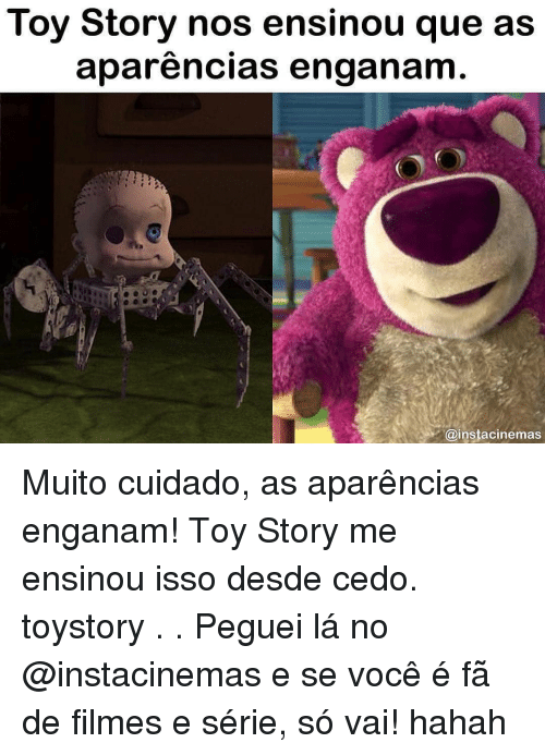 Filmes: Toy Story nos ensinou que as  aparencias engananm  @instacinemas Muito cuidado, as aparências enganam! Toy Story me ensinou isso desde cedo. toystory . . Peguei lá no @instacinemas e se você é fã de filmes e série, só vai! hahah