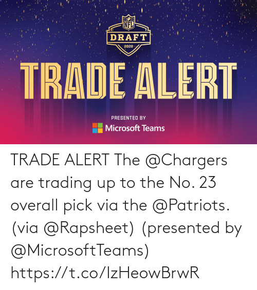 Chargers: TRADE ALERT  The @Chargers are trading up to the No. 23 overall pick via the @Patriots. (via @Rapsheet)  (presented by @MicrosoftTeams) https://t.co/IzHeowBrwR