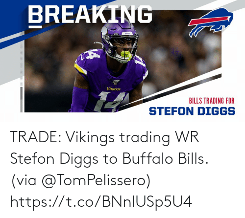 Bills: TRADE: Vikings trading WR Stefon Diggs to Buffalo Bills. (via @TomPelissero) https://t.co/BNnlUSp5U4