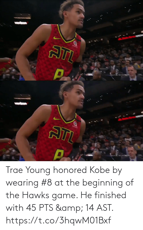 Beginning: Trae Young honored Kobe by wearing #8 at the beginning of the Hawks game.   He finished with 45 PTS & 14 AST.     https://t.co/3hqwM01Bxf