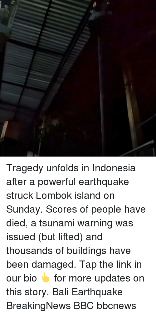 Indonesia: Tragedy unfolds in Indonesia after a powerful earthquake struck Lombok island on Sunday. Scores of people have died, a tsunami warning was issued (but lifted) and thousands of buildings have been damaged. Tap the link in our bio 👆 for more updates on this story. Bali Earthquake BreakingNews BBC bbcnews