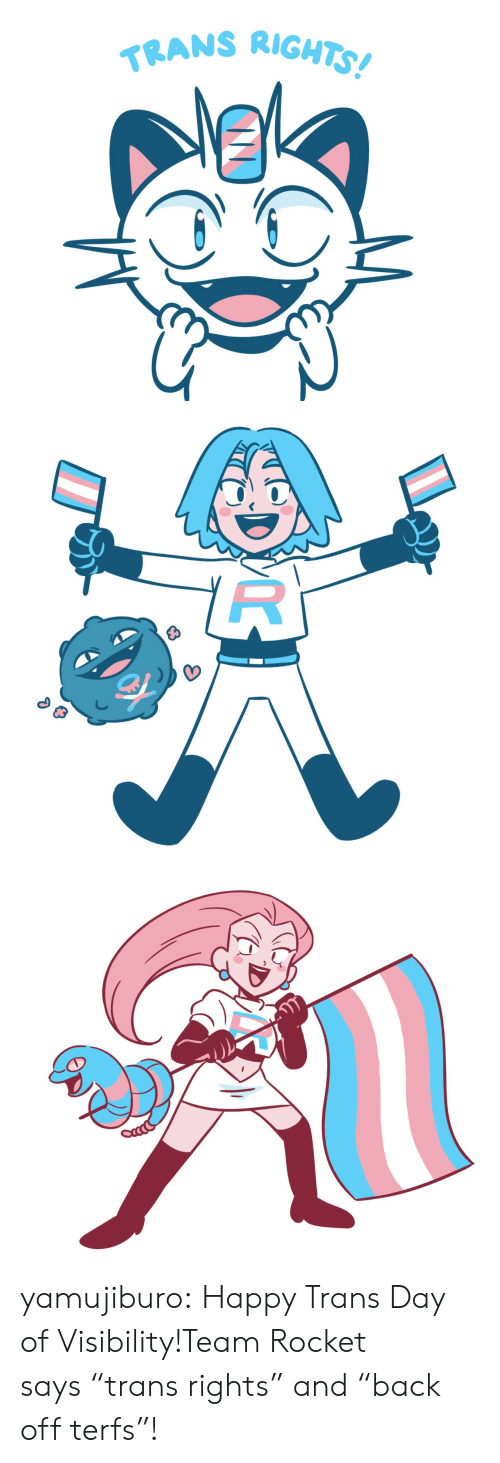"""Target, Tumblr, and Blog: TRANS RIGH yamujiburo:  Happy Trans Day of Visibility!Team Rocket says""""trans rights"""" and""""back off terfs""""!"""