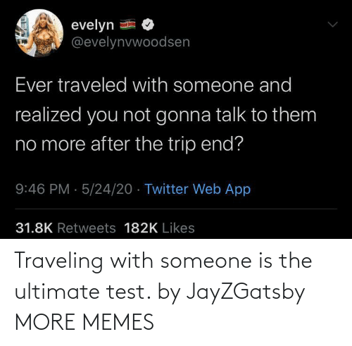 Test: Traveling with someone is the ultimate test. by JayZGatsby MORE MEMES