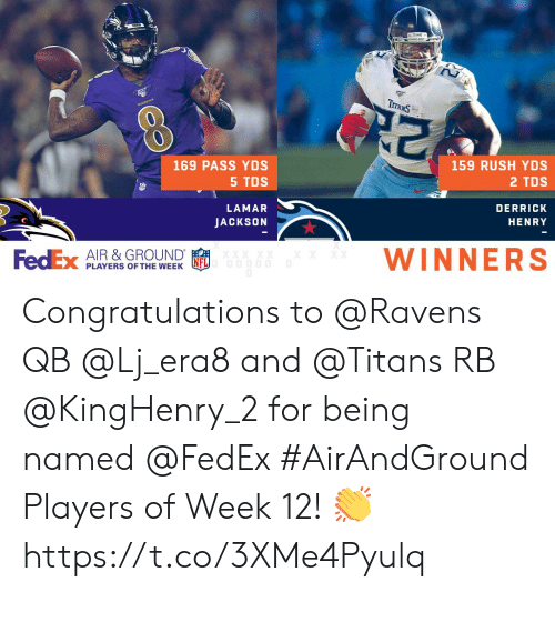 players: TraxS  KAVENS  159 RUSH YDS  169 PASS YDS  5 TDS  2 TDS  LAMAR  DERRICK  JACKSON  HENRY  WINNERS  FedEx  AIR &GROUND  XX XX  XX  PLAYERS OF THE WEEK Congratulations to @Ravens QB @Lj_era8 and @Titans RB @KingHenry_2 for being named @FedEx #AirAndGround Players of Week 12! 👏 https://t.co/3XMe4Pyulq