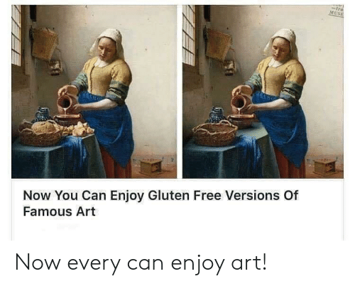 Gluten: tre  MUSE  Now You Can Enjoy Gluten Free Versions Of  Famous Art Now every can enjoy art!