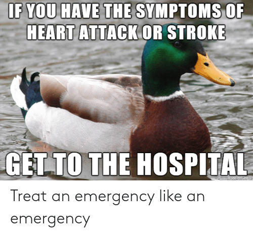 treat: Treat an emergency like an emergency