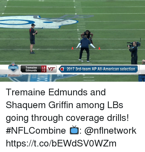 Memes, American, and 🤖: Tremaine LB  Edmunds 12  2017 3rd-team AP All-American selection  COMBINE Tremaine Edmunds and Shaquem Griffin among LBs going through coverage drills! #NFLCombine  📺: @nflnetwork https://t.co/bEWdSV0WZm