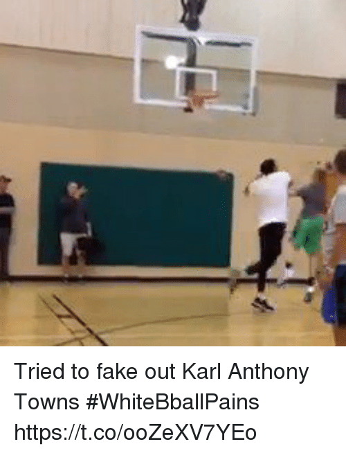 Karling: Tried to fake out Karl Anthony Towns #WhiteBballPains https://t.co/ooZeXV7YEo