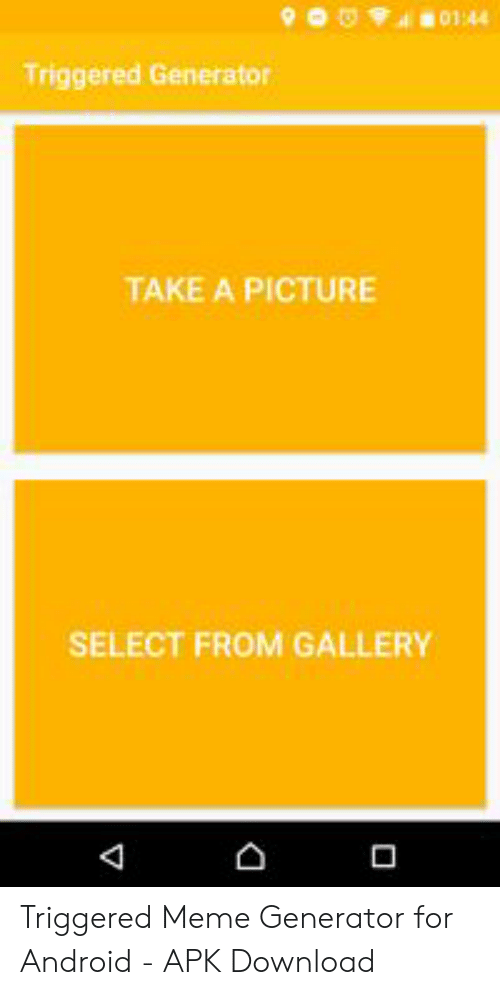 Triggered Generator TAKE a PICTURE SELECT FROM GALLERY Triggered