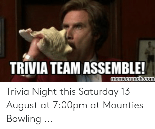 TRIVIA TEAM ASSEMBLE! Memecrunch Com Trivia Night This Saturday 13