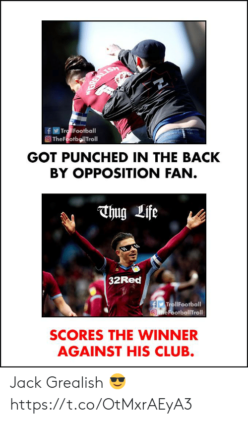 the winner: Tro iFootball  O TheFootbellTroll  GOT PUNCHED IN THE BACK  BY OPPOSITION FAN.  hug Life  32Red  TrollFootball  eFootballTroll  SCORES THE WINNER  AGAINST HIS CLUB. Jack Grealish 😎 https://t.co/OtMxrAEyA3